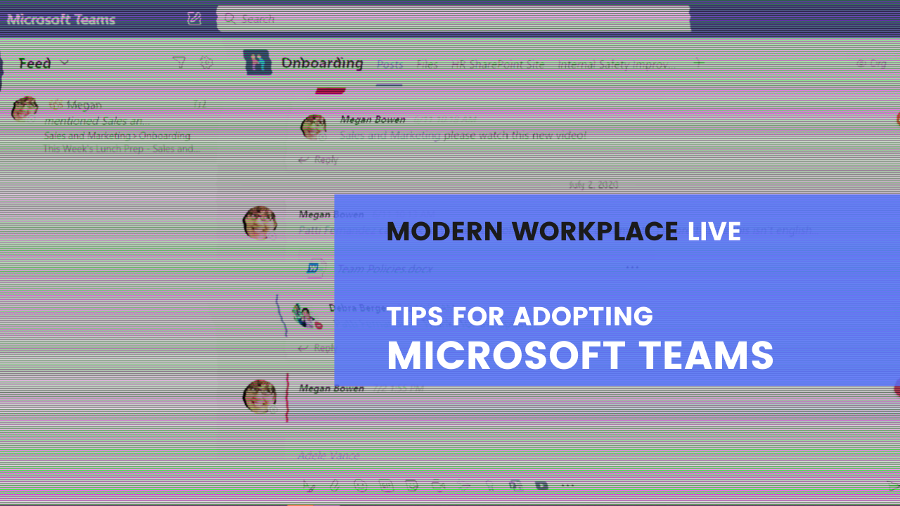 Modern Workplace Live - Tips for Adopting Microsoft Teams