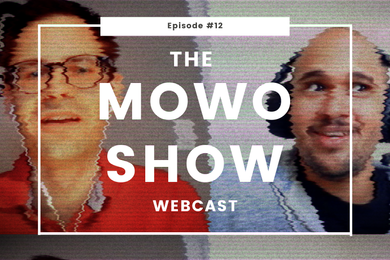 The MoWo Show Episode #12 - Casually Co-Authored